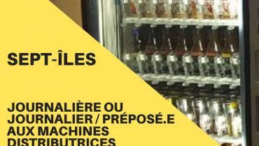 Journalière ou de journalier / préposé.e aux machines distributrices à Sept-Îles
